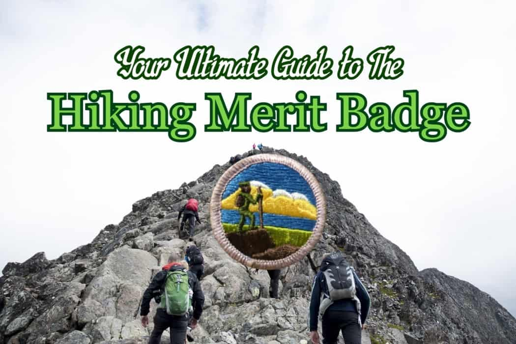 An Ultimate Guide 2020 500 Best Design: The Hiking Merit Badge: Your Ultimate Guide In 2020