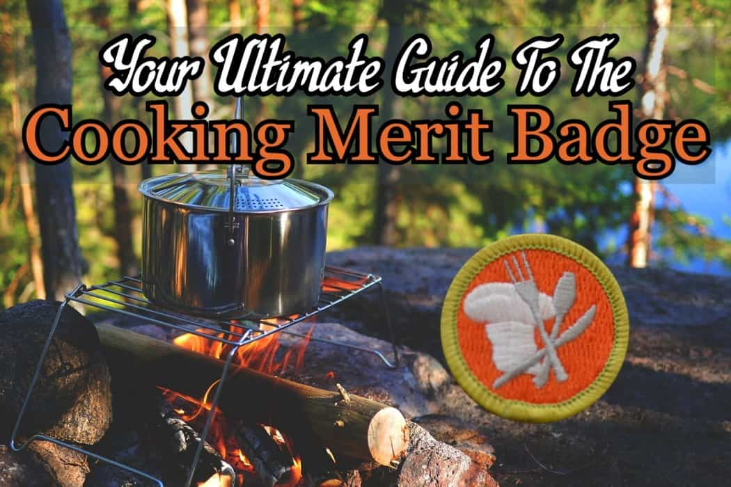 The Cooking Merit Badge Your Ultimate Guide In 2021