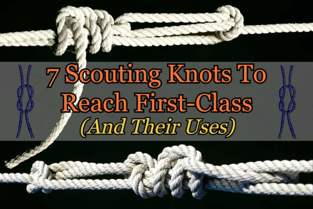 Scouting Knots To Reach First-Class and Their Uses
